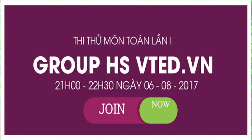 THI THỬ MÔN TOÁN HÀNG TUẦN TẠI GROUP HS VTED.VN