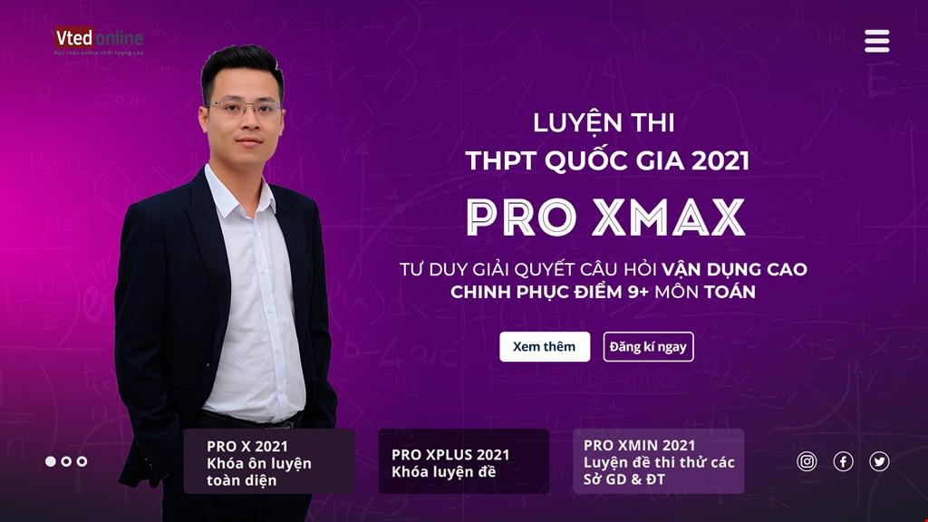 KHOÁ PRO XMAX - CHINH PHỤC NHÓM CÂU HỎI VẬN DỤNG CAO 2021 - MÔN TOÁN