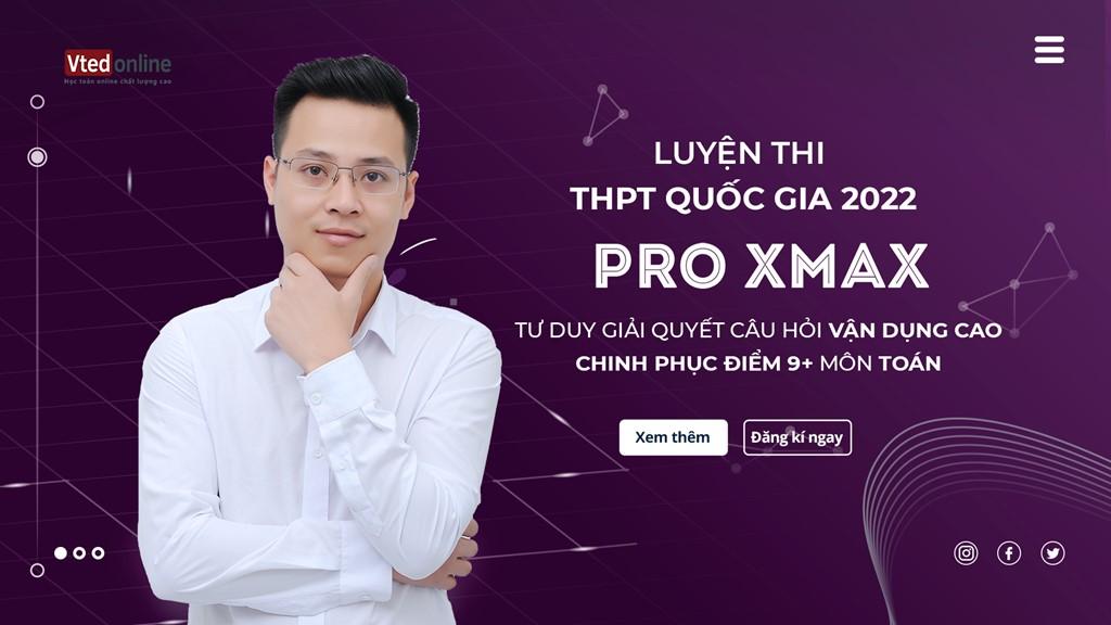 KHOÁ PRO XMAX CHINH PHỤC NHÓM CÂU HỎI VẬN DỤNG CAO MÔN TOÁN 2022